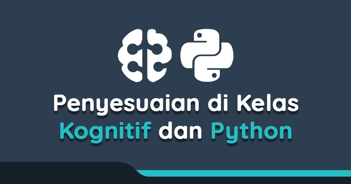 Penyesuaian pada kelas Belajar Membuat Aplikasi Kognitif dan Memulai Pemrograman Dengan Python