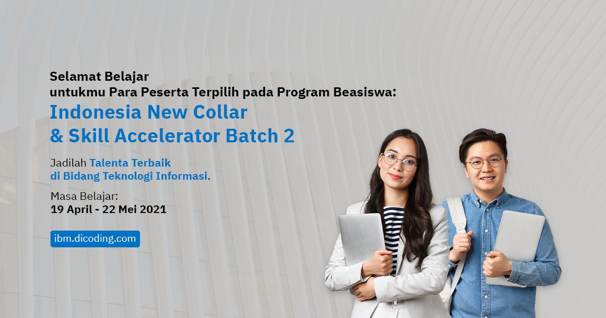 Pengumuman Peserta Terpilih Beasiswa Indonesia New Collar & Skill Accelerator Center Batch 2