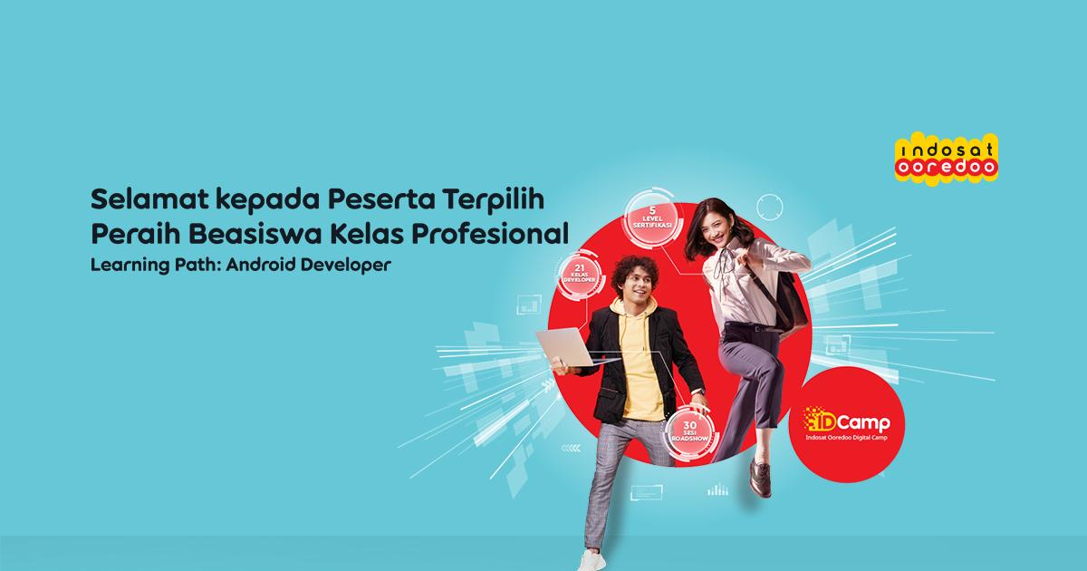 Selamat Kepada Penerima Beasiswa Lanjutan Kelas Profesional Alur Belajar Android Developer IDCamp 2020
