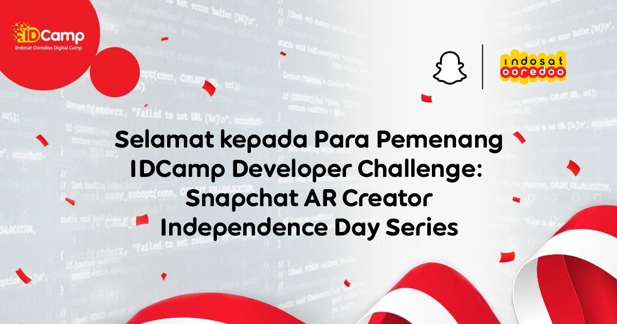Selamat Kepada Para Pemenang IDCamp Developer Challenge: Snapchat AR Creator – Independence Day Series